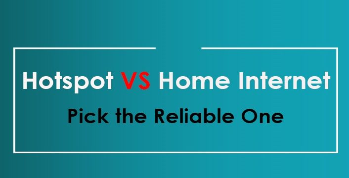 Hotspot vs Home Internet